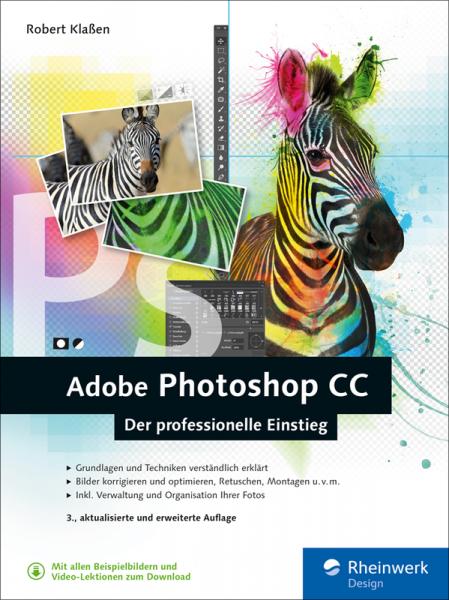 Adobe Photoshop CC - Der professionelle Einstieg