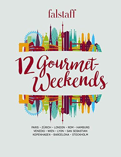 12 Gourmet Weekends