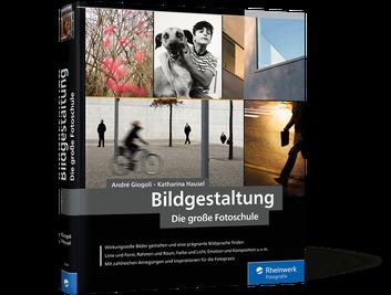 Bildgestaltung - Die große Fotoschule