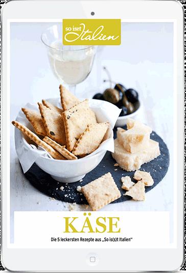 So is(s)t Italien - E-Book Käse-Rezepte