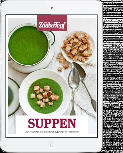 Mein ZauberTopf - E-Book Suppen-Rezepte für den Thermomix®