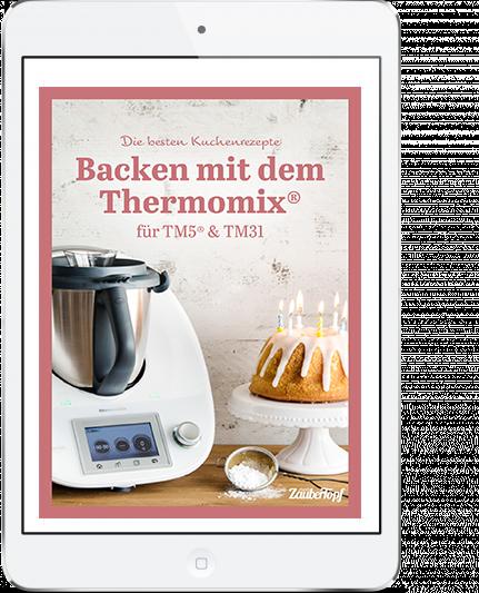 Mein ZauberTopf - E-Book Backen mit dem Thermomix®
