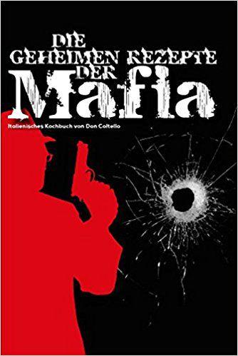 Italienisches Kochbuch - Die geheimen Rezepte der Mafia