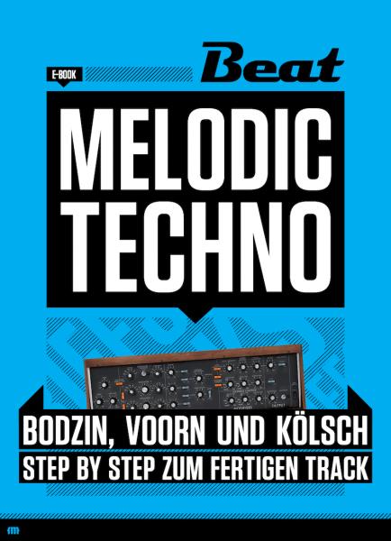 Melodic Techno - Step by Step zum fertigen Track [eBook]