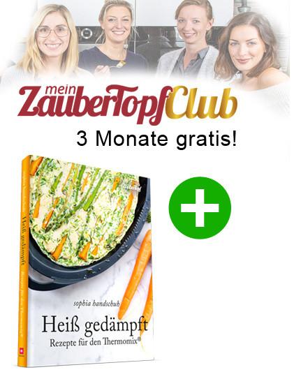 Heiß gedämpft +  3 Monate Club gratis