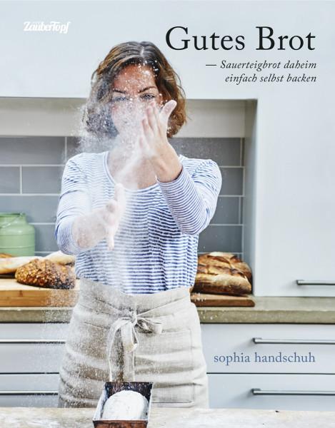 Gutes Brot- das neue Buch von Sophia Handschuh